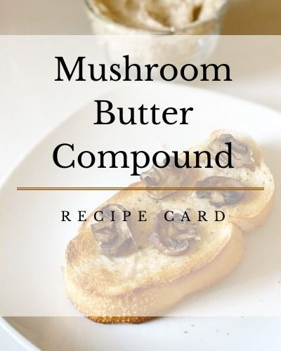 Mushroom Butter Compound
